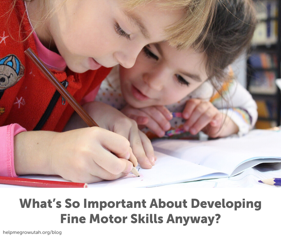 What's So Important About Developing Fine Motor Skills Anyway?