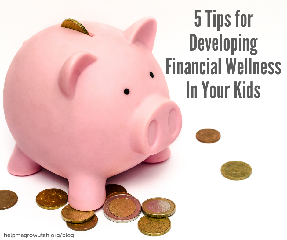 5 Tips for Developing Financial Wellness In Your Kids