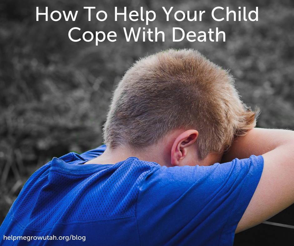 How To Help Your Child Cope With Death