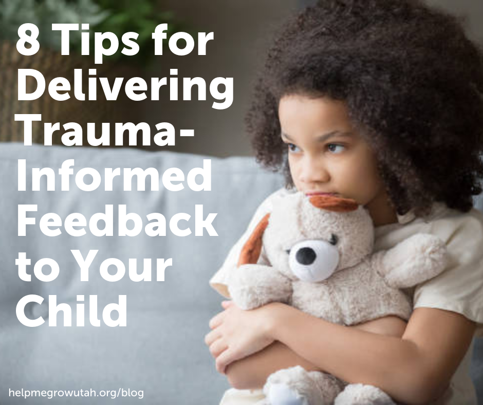 8 Tips for Delivering Trauma-Informed Feedback to Your Child