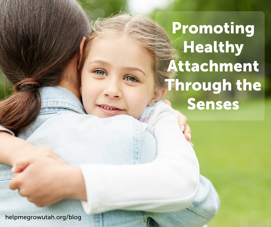 Promoting Healthy Attachment Through the Senses