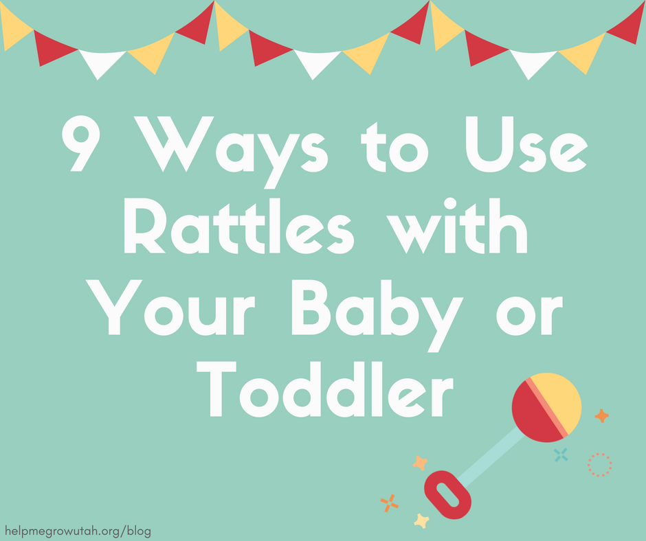 9 Ways to Use Rattles with Your Baby or Toddler